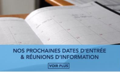 Nos prochaines dates d'entrée & Réunions d'information