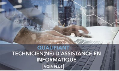 Technicien(ne) d'assistance en informatique (TAI)